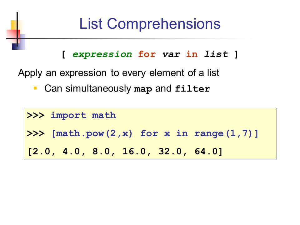 [ expression for var in list ]